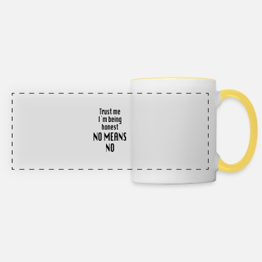 Meaning NO MEANS NO - Panoramic Mug