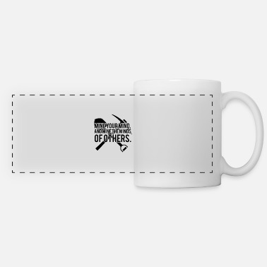 Mining Mining: Mine your mind, and mine the minds of - Panoramic Mug