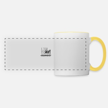 life is shirt - Panoramic Mug