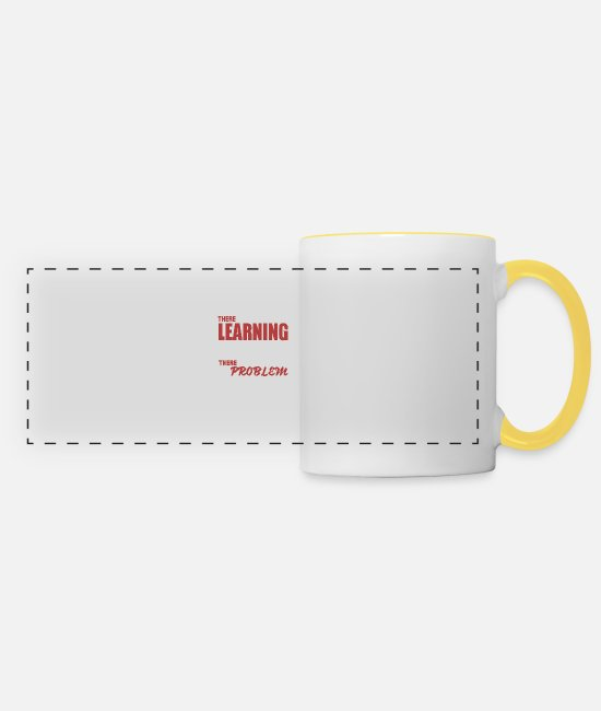 Learning Mugs & Drinkware - No Learning unless problem - Panoramic Mug white/yellow