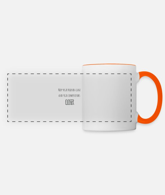 Birthday Mugs & Drinkware - Keep Your Friends Close And Your Competitors Close - Panoramic Mug white/orange
