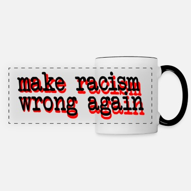 make racism wrong again - Panoramic Mug