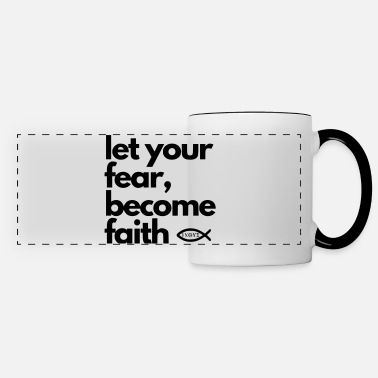 let your fear, become faith - Panoramatasse