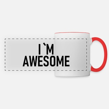 I Am Awesome I am awsome - I am awesome - fantastic - great - Panoramic Mug