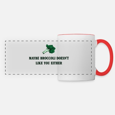 Maybe Broccoli Doesnt Like You Either Maybe Broccoli Doesnt Like You Either - Panoramic Mug