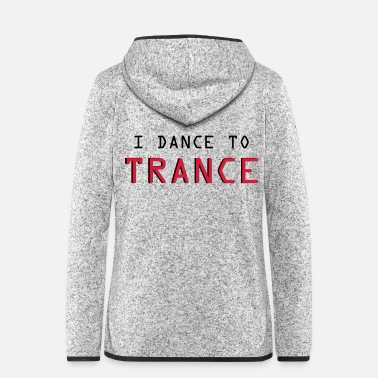 Trance Trance - Women's Hooded Fleece Jacket