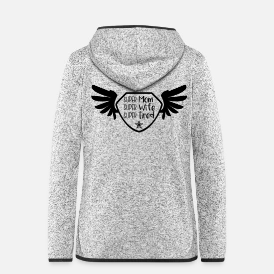 Young Jackets - Super Mom - Super Wife - Super tired - Women's Hooded Fleece Jacket light heather grey