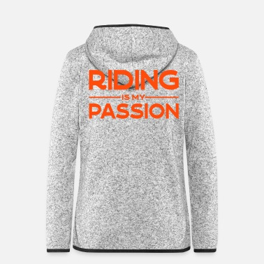 Reitsport Riding is my passion - Frauen Fleece Kapuzenjacke