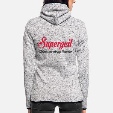 Supergeil Supergeil - Frauen Fleece Kapuzenjacke