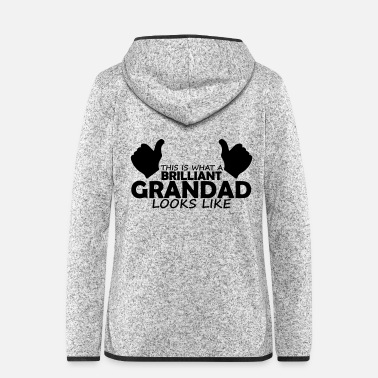 Grandad brilliant grandad - Women's Hooded Fleece Jacket