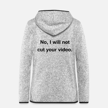Video no, i will not cut your video - Fleeceluvjacka dam