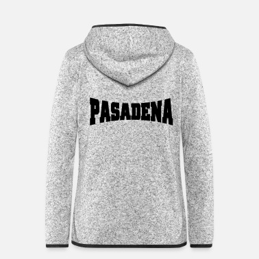 Pasadena Pasadena - Women's Hooded Fleece Jacket