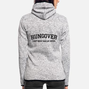 Funny Hungover Funny Quote - Women's Hooded Fleece Jacket
