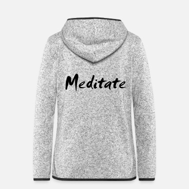 Meditation Meditate - Women's Hooded Fleece Jacket