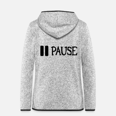 Pause pause - Women's Hooded Fleece Jacket