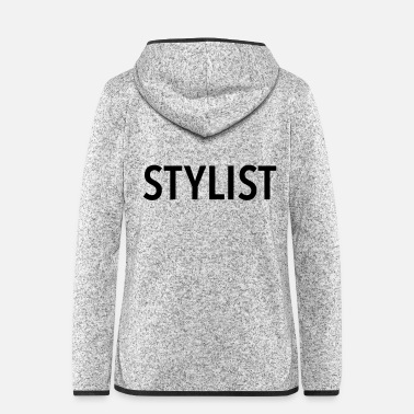 Stylist Stylist - Women's Hooded Fleece Jacket
