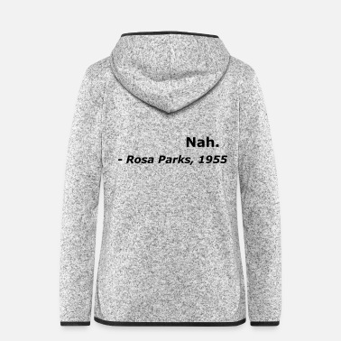 Quotation Rosa Parks, 1955 Quotation Civil Rights Freedom - Women's Hooded Fleece Jacket