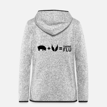 Swine Flu The swine flu - Women's Hooded Fleece Jacket