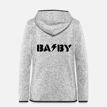 Baby baby - Women's Hooded Fleece Jacket