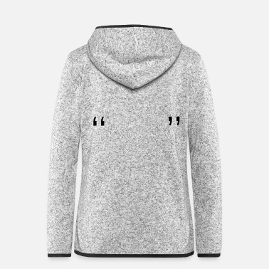 Quotation Quotation Marks - Women's Hooded Fleece Jacket