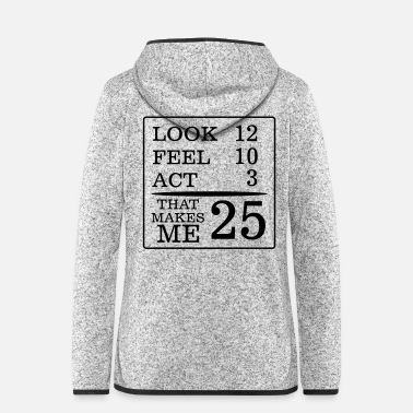 B Day 25 YEARS - AND SO BLATANT (B-DAY SHIRT) - Women's Hooded Fleece Jacket