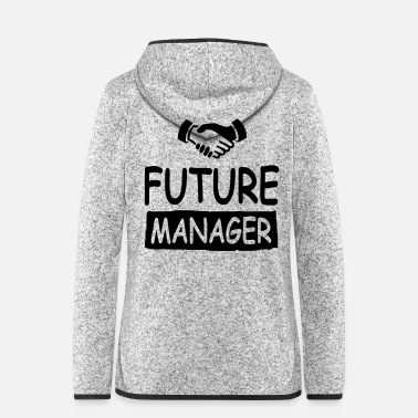 Future future manager - Women's Hooded Fleece Jacket