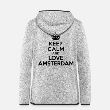 Calm Keep calm and Love Amsterdam - Veste à capuche polaire Femme