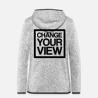View Change Your View - Women's Hooded Fleece Jacket