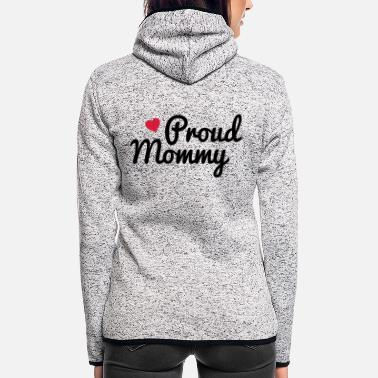 Proud Proud Mommy - Frauen Fleece Kapuzenjacke