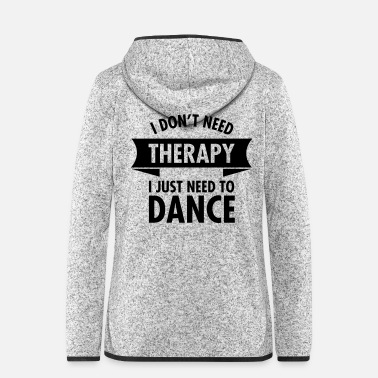 Square I Don\'t Need Therapy I Just Need To Dance - Hætte-fleecejakke dame