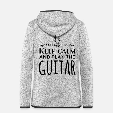 Guitarist Keep calm and play the guitar - Women's Hooded Fleece Jacket