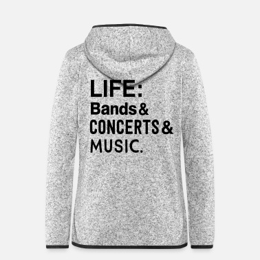 Concert Life: bands, Concerts, and Music - Women's Hooded Fleece Jacket