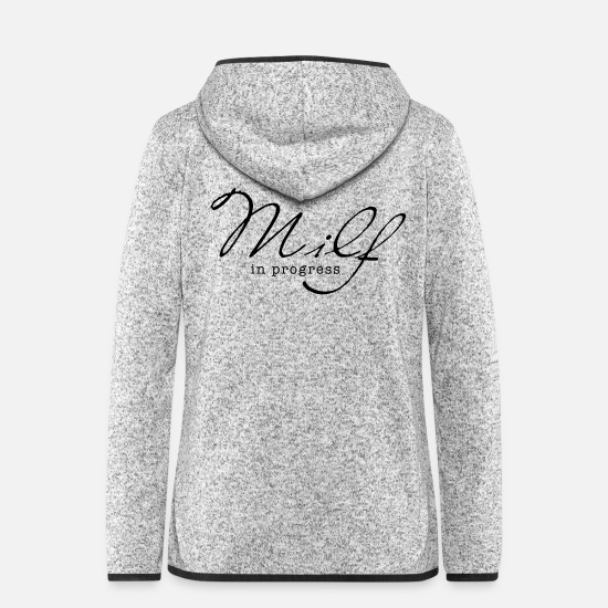 Sexy Jackets - MILF - in progress - Women's Hooded Fleece Jacket light heather grey
