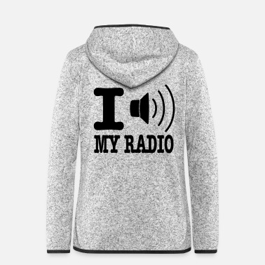 Radio I love my radio / I speaker my radio - Frauen Fleece Kapuzenjacke