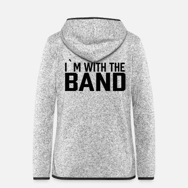 Band I`m With The Band - Frauen Fleece Kapuzenjacke
