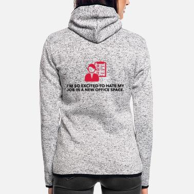 My great office. My crappy job! - Women's Hooded Fleece Jacket