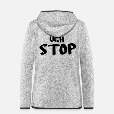 Schland ugh stop - Women's Hooded Fleece Jacket