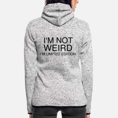 Weird I'm not weird - Frauen Fleece Kapuzenjacke