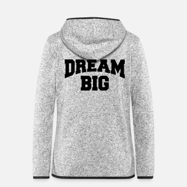 Big Dream big - Veste à capuche polaire Femme