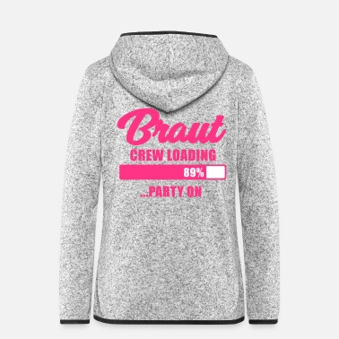 Hochzeitspaar Braut Crew loading party on - JGA T-Shirt - JGA - Frauen Fleece Kapuzenjacke