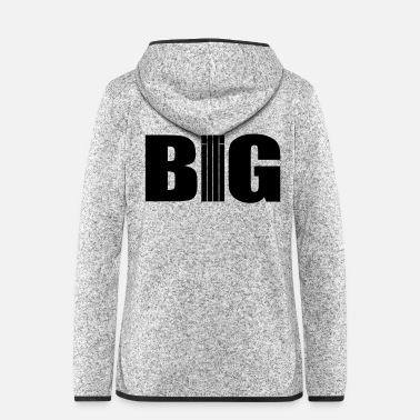Big BIG / BILLIG - Frauen Fleece Kapuzenjacke