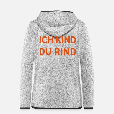 Teen Ich Kind Du Rind - Frauen Fleece Kapuzenjacke