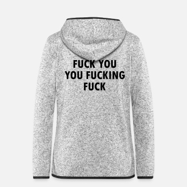Fuck You Fuck You Shameless Lip (Fuck You You Fucking Fuck) - Women's Hooded Fleece Jacket