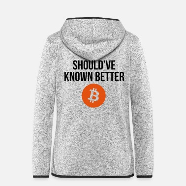 Währung Should've known better (BITCOIN) - Frauen Fleece Kapuzenjacke