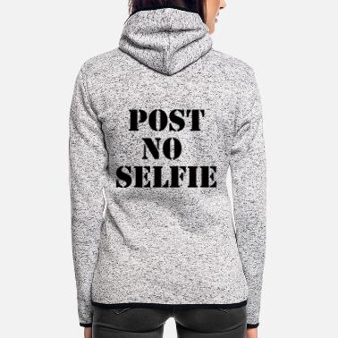 Post Post no Selfie - Women's Hooded Fleece Jacket