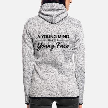 Young A young mind makes a young face - Women's Hooded Fleece Jacket