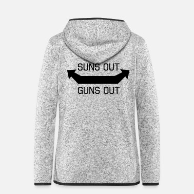 Out Suns Out Guns Out - Women's Hooded Fleece Jacket