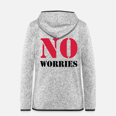 No Worries No worries - Women's Hooded Fleece Jacket