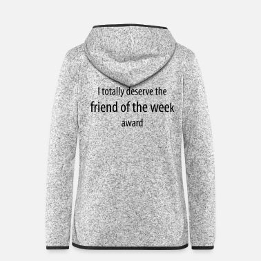 Week friend of the week - Women's Hooded Fleece Jacket