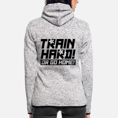 Tain train_hard_or_go_re1 - Women's Hooded Fleece Jacket